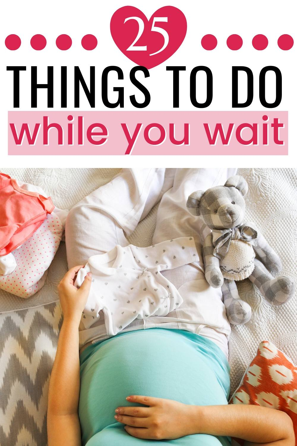 25 things you can to do prepare for a baby. Mom to be holding her large stomach while folding babyclothes.