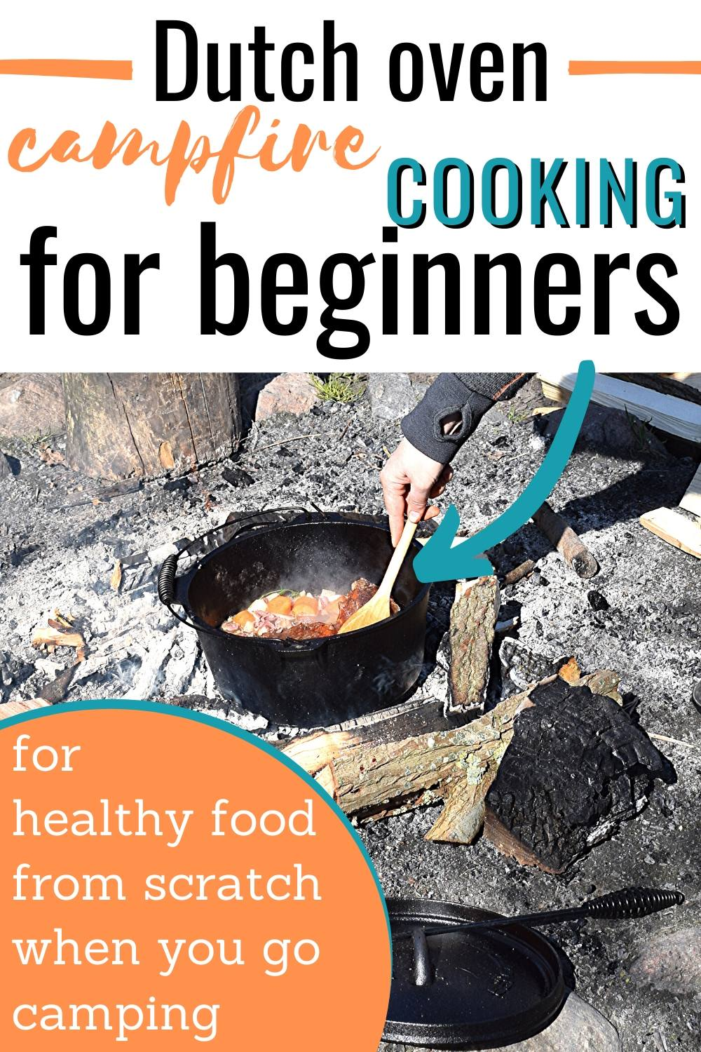 Dutch Oven Campfire Cooking For Beginners One Mighty Family