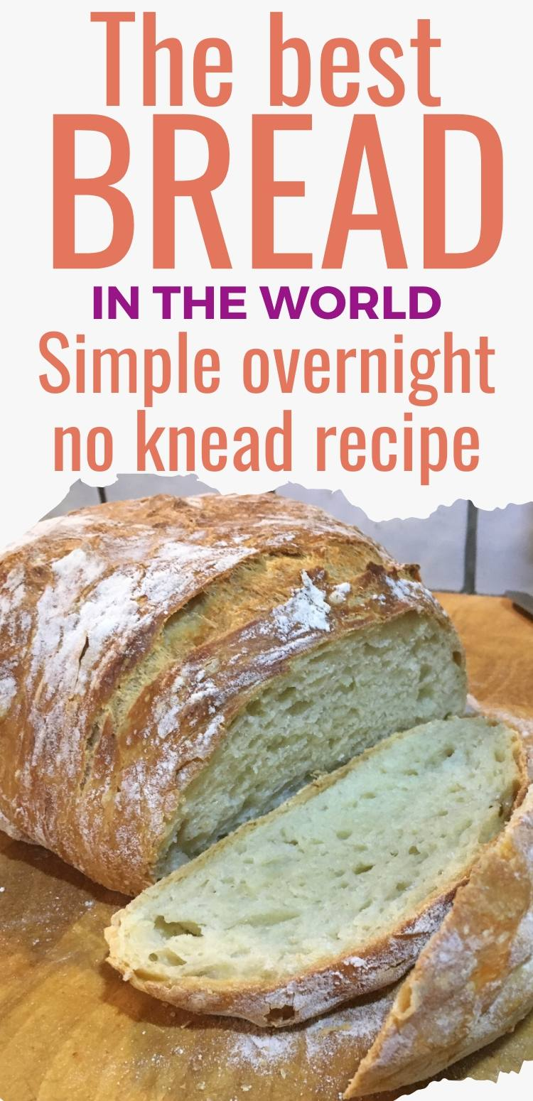Picture of crusty bread, with the caption - The best bread in the world, simple overnight no knead recipe