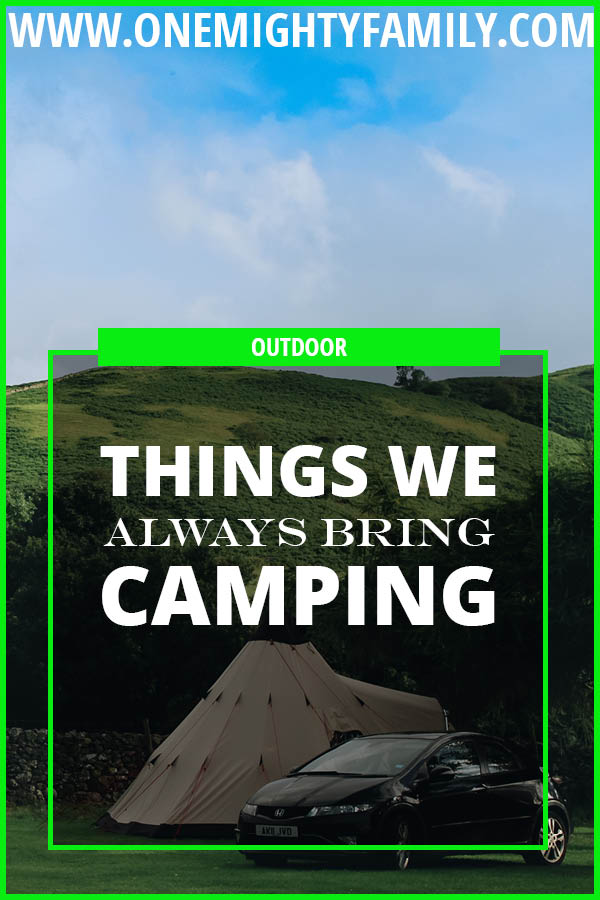 "A picture with a tent and a car, with an overlay of text reading ""things we always bring camping"""
