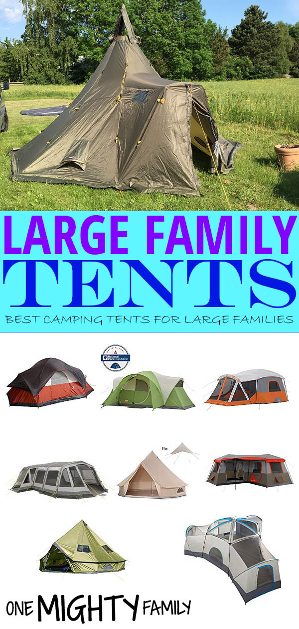 a collage of pictures of different large family tents, and the caption Large family tents - best camping tents for large families.